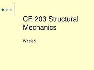 CE 203 Structural Mechanics