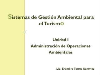 Unidad I  Administración de Operaciones Ambientales