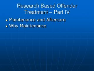 Research Based Offender Treatment – Part IV