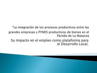 S u impacto en el empleo como plataforma para el Desarrollo Local.
