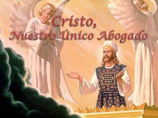 Cristo,   Nuestro Único Abogado