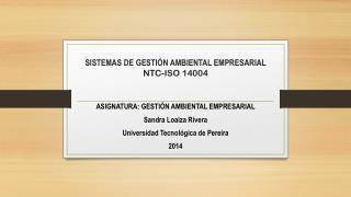 SISTEMAS DE GESTIÓN AMBIENTAL EMPRESARIAL NTC-ISO 14004