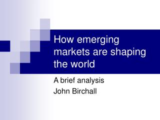 How emerging markets are shaping the world