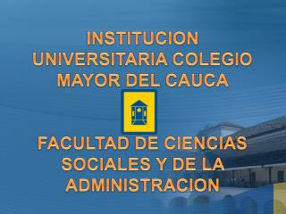 FACULTAD DE CIENCIAS SOCIALES Y DE LA ADMINISTRACION