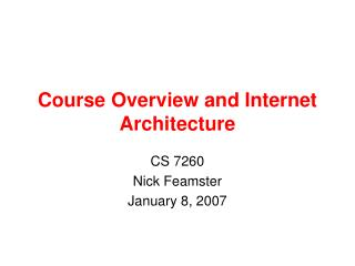 Course Overview and Internet Architecture