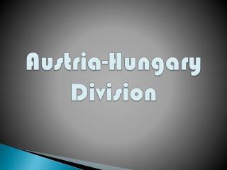 Austria-Hungary  Division