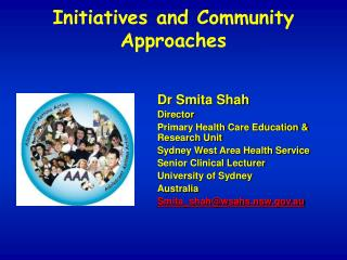 Dr Smita Shah Director Primary Health Care Education & Research Unit