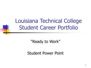 Louisiana Technical College Student Career Portfolio
