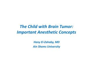 The Child with Brain Tumor: Important Anesthetic Concepts