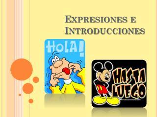 Expresiones e Introducciones