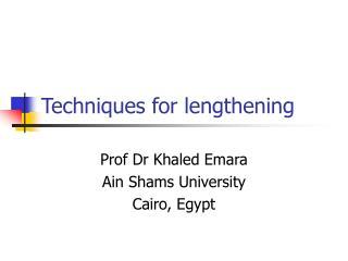 Techniques for lengthening