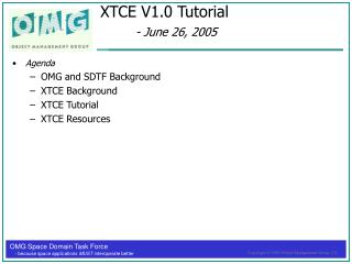 XTCE V1.0 Tutorial  - June 26, 2005