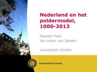 Nederland en het poldermodel, 1000-2013