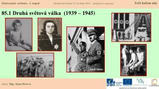 85.1 Druhá světová válka  (1939 – 1945)
