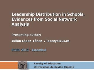 Leadership Distribution in Schools.  E vidences  from Social Network Analysis Presenting author: