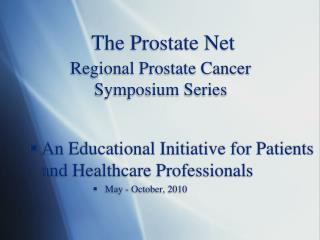 The Prostate Net Regional Prostate Cancer Symposium Series