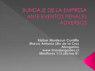 BLINDAJE DE LA EMPRESA ANTE EVENTOS PENALES ADVERSOS