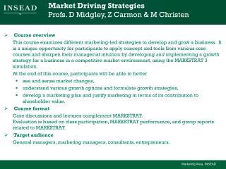 Market Driving Strategies  Profs. D Midgley, Z Carmon & M Christen