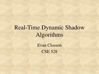 Real-Time Dynamic Shadow Algorithms