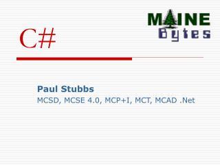 Paul Stubbs MCSD, MCSE 4.0, MCP+I, MCT, MCAD .Net