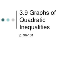 3.9 Graphs of Quadratic Inequalities