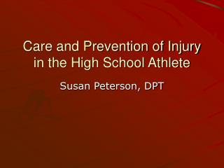 Care and Prevention of Injury in the High School Athlete