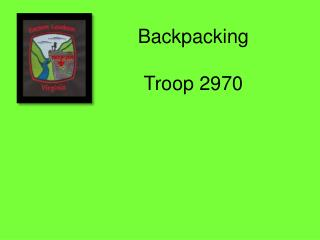Backpacking Troop 2970