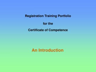 Registration Training Portfolio   for the  Certificate of Competence