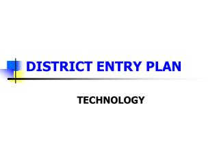 DISTRICT ENTRY PLAN