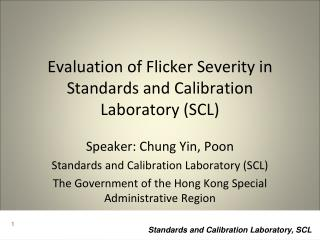 Evaluation of Flicker Severity in Standards and Calibration Laboratory (SCL)