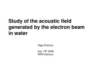 Study of the acoustic field generated by the electron beam in water