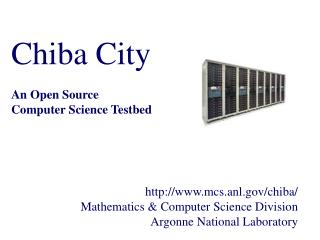 Chiba City An Open Source  Computer Science Testbed