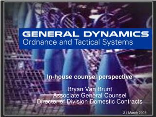 In-house counsel perspective Bryan Van Brunt Associate General Counsel
