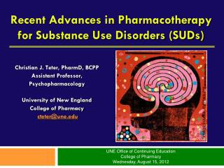 Recent Advances in Pharmacotherapy for Substance Use Disorders (SUDs)