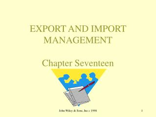EXPORT AND IMPORT MANAGEMENT Chapter Seventeen