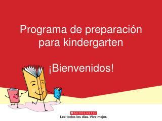 Programa de preparación para kindergarten ¡Bienvenidos!