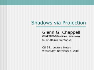Shadows via Projection