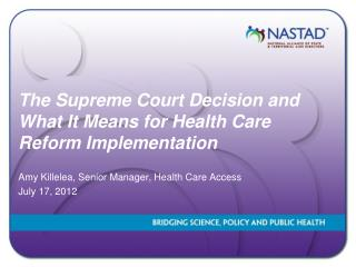 The Supreme Court Decision and What It Means for Health Care Reform Implementation
