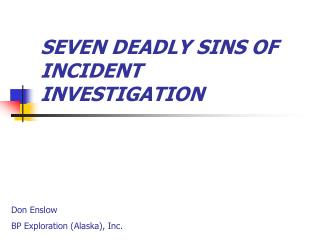 SEVEN DEADLY SINS OF INCIDENT INVESTIGATION