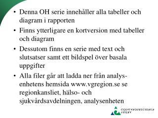 Denna OH serie innehåller alla tabeller och diagram i rapporten