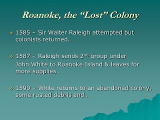 "Roanoke, the ""Lost"" Colony"