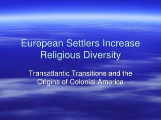 European Settlers Increase Religious Diversity