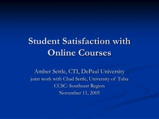 Student Satisfaction with Online Courses