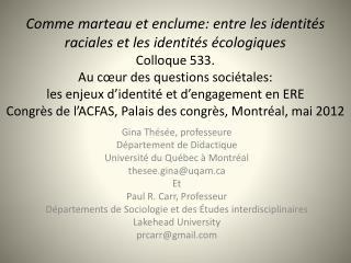 Gina Thésée, professeure  Département de Didactique Université du Québec à Montréal