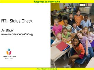 RTI: Status Check Jim Wright interventioncentral