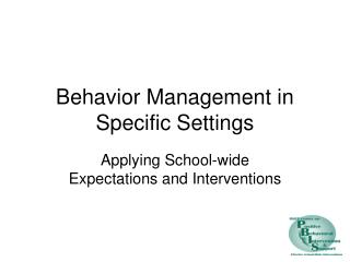 Behavior Management in Specific Settings
