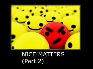 NICE MATTERS (Part 2)