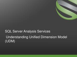 SQL Server Analysis  Services Understanding Unified Dimension Model (UDM)