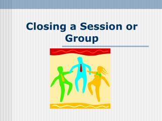 Closing a Session or Group