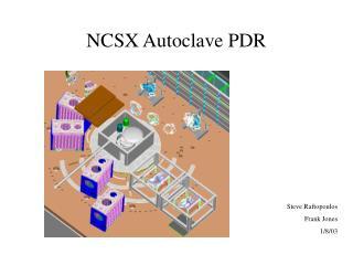 NCSX Autoclave PDR